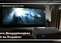 cara menyambungkan tv ke proyektor