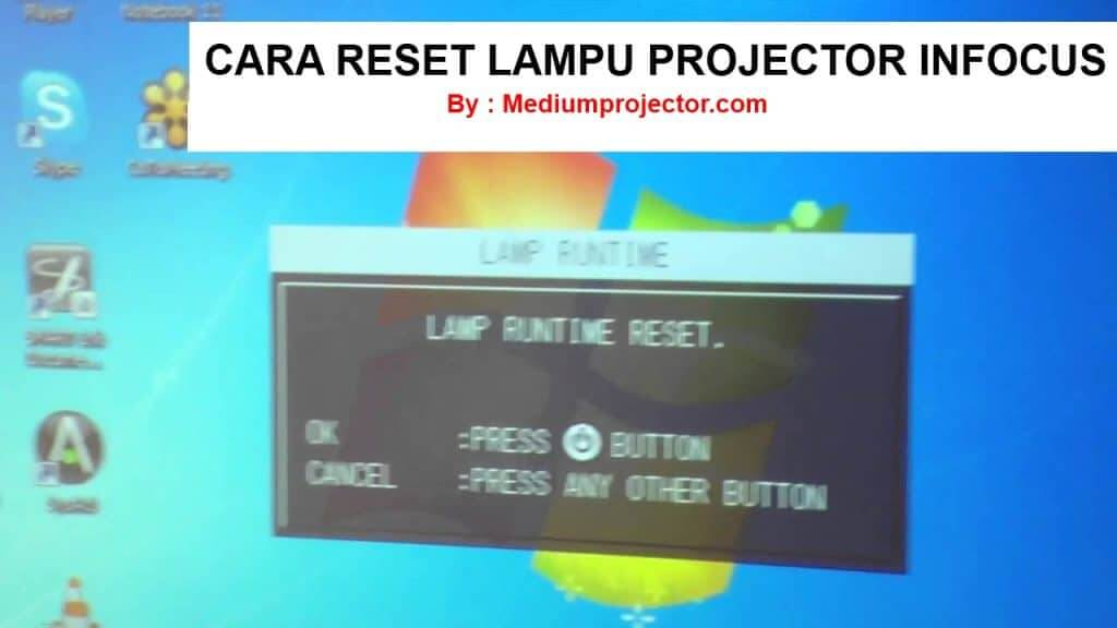 cara reset lampu projector infocus