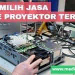 tips memilih jasa service proyektor terbaik
